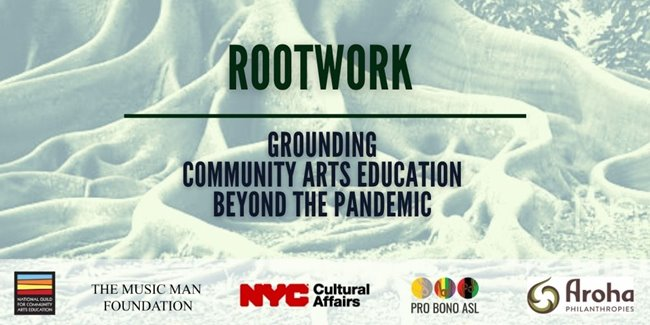 Rootwork: Grounding Community Arts Education Beyond the Pandemic